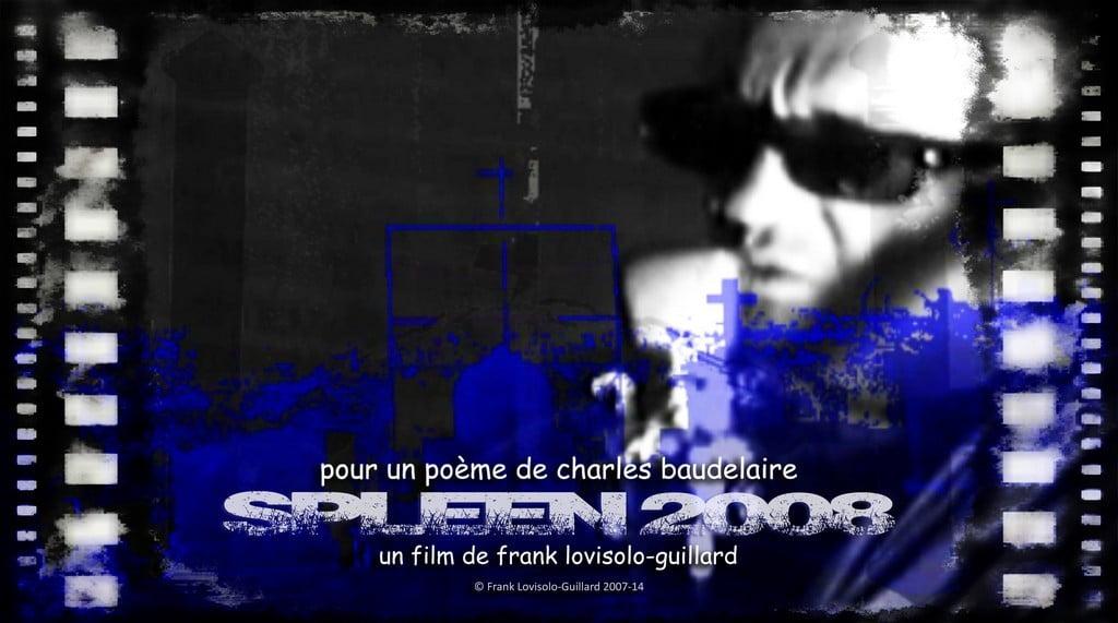 Charles Baudelaire Spleen Affiche du film Spleen 2008 version juillet 2014 1024