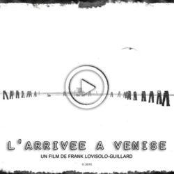 L'arrivée à Venise (suite) – Séquence minimaliste
