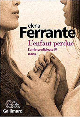 Elena Ferrante : l'enfant perdue
