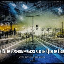 """Vidéo – 9'18"""" de Ressouvenances sur un Quai de Gare"""