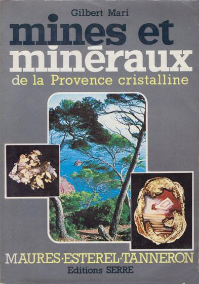 Gilbert Mari Mines et minéraux de la Provence cristalline